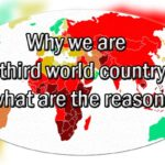Why we are world third country