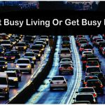get busy living or get busy dying