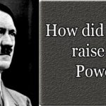 How did Hitler raise in power?