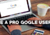 Be a pro google user